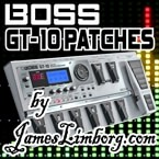 Boss GT-10 Patches by James Limborg
